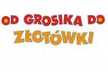 """""""Od grosika do złotówki"""""""